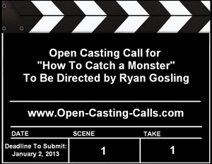 Ryan Gosling How To Catch a Monster Open Casting Calls