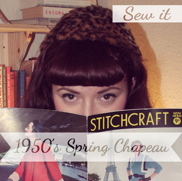 Sew yourself a 1950's Spring Chapeau