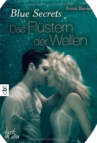 http://www.amazon.de/Blue-Secrets-Fl%C3%BCstern-Wellen-Band/dp/3570309150/ref=sr_1_1?s=books&ie=UTF8&qid=1396302458&sr=1-1&keywords=das+fl%C3%BCstern+der+wellen