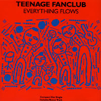 (1991) Everything flows TEENAGE FANCLUB