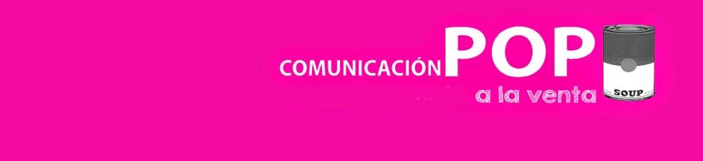 Comunicación POP, del periodismo de marca a la marca personal
