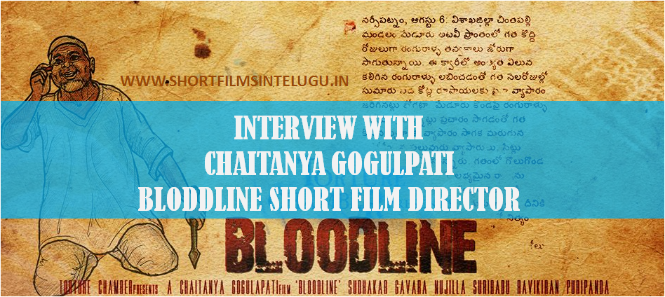 INTERVIEW WITH CHAITANYA GOGULAPATI - SHORT FILM DIRECTOR
