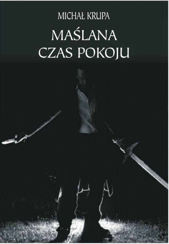 """""""Maślana – Czas pokoju"""" - Michał Krupa"""