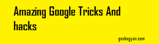 20 Amazing Google search Tricks And hacks