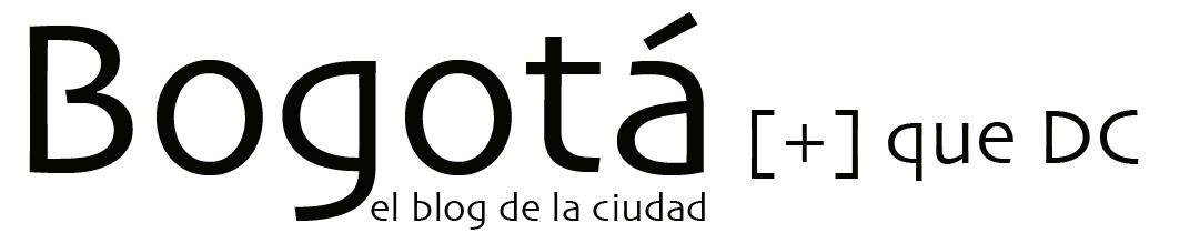 Bogotá (+) que DC - El blog de la ciudad.