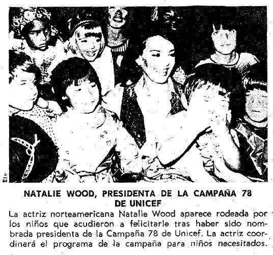 Natalie Wood presidenta de UNICEF desde 1978, once años antes de que lo fuese Audrey Hepburn.