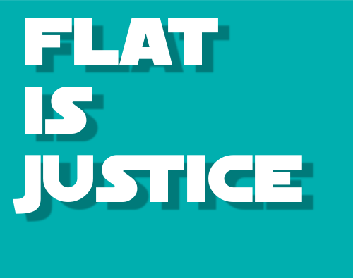 Flat is Justice