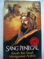SANG PENJAGAL, KISAH IBNU SAUD MENGUASAI ARABIA