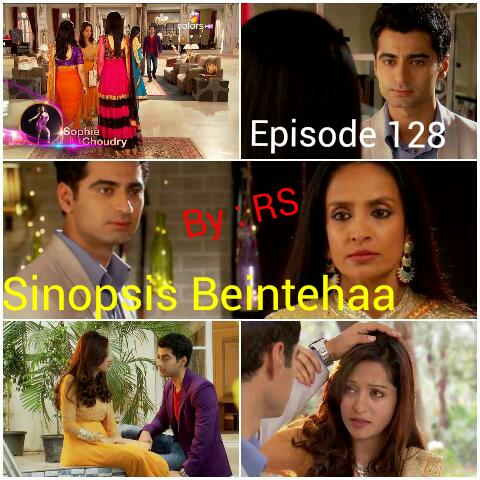 Sinopsis Beintehaa Episode 128
