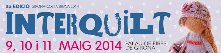 Dal 9 all'11 Maggio 2014 ho partecipato a Interquilt, Girona (Spagna)!