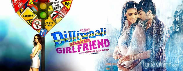 Dilliwaali Zaalim Girlfriend Songs Lyrics