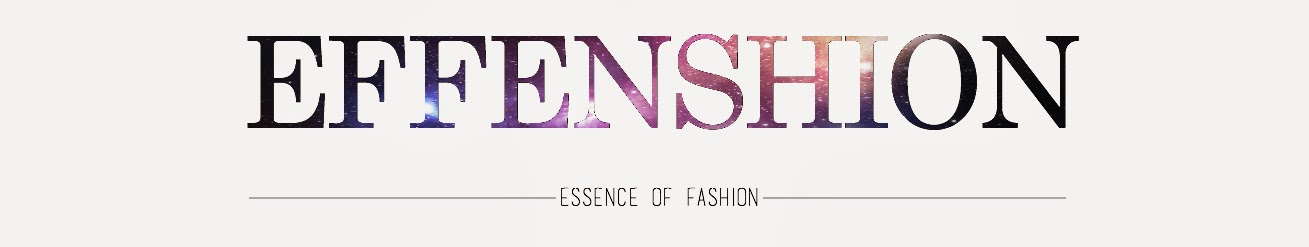 Effenshion... essence † fashion