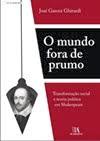 O mundo fora de prumo  – Transformação social e teoria política em Shakespeare