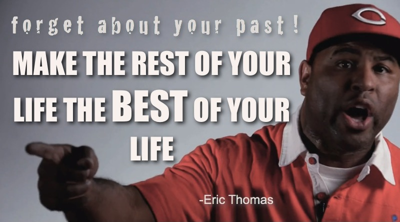 "ET The Hip Hop Preacher Quote ""Forget about the past! Make the rest of your life the best of your life"""