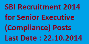 SBI Senior Executive Recruitment 2014 - Apply Online for Compliance Posts at sbi.co.in Mumbai Last Date is 22.10.2014