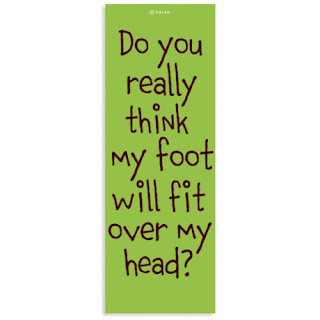 STyle Athletics Yoga Mat Fun Cafe Press Do You Really Think My Foot Will Fit Over My Head?