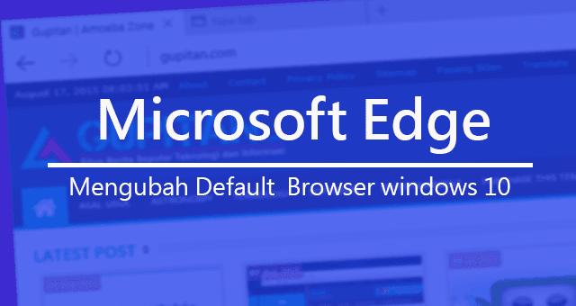 Cara Mengubah Default Browser Windows 10