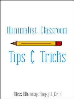 Miss whimsy 39 s minimalist classroom tips tricks for Minimalist tips and tricks