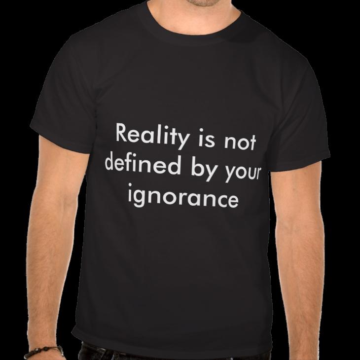 http://www.zazzle.com/reality_tee_shirt-235074314726440238