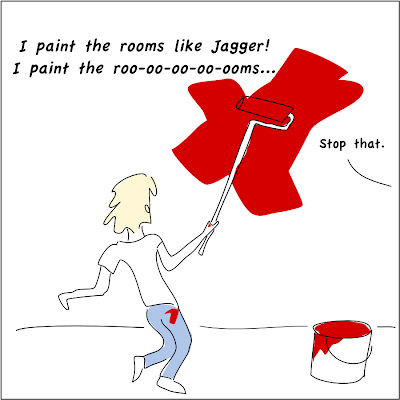 I paint the rooms like Jagger