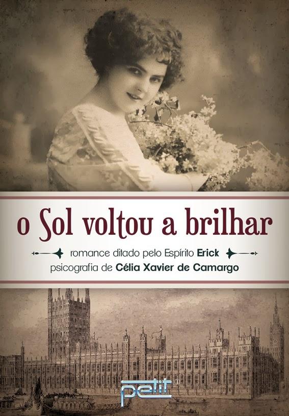 Trago mais uma dica bacana para vocês. Se trata do romance espírita O Sol  Voltou a Brilhar, da médium Célia Xavier de Camargo. df5e960507