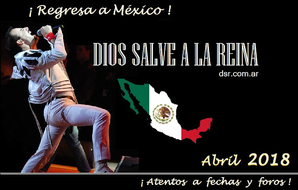 DIOS SALVE A LA REINA REGRESA A MEXICO ABRIL 2018