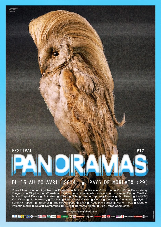 Event officiel  Festival Panoramas#17 / Morlaix  Du 16 au 20 avril 2014 Festival de musique actuelle   Vendredi 18 & Samedi 19 avril 2014 // Parc expo de LANGO / 29600 Morlaix PAROV STELAR // BOYS NOIZE // BAKERMAT // MR OIZO // RONE // KLINGANDE // DANIEL AVERY // CLAPTONE // WORAKLS // S-CREW // WHOMADEWHO // AMINE EDGE & DANCE // GOLDFISH // KöLSCH // N'TO // DANTON EEPROM // FAKEAR // NICO PUSCH // PFEL [C2C] // KID WISE // JABBERWOCKY // TÂCHES // BLIND DIGITAL CITIZEN // COBRA // CLEAVAGE // ZWETTE // ENCORE! // SARAH W PAPSUN // CLYDE P // VALENTIN MARLIN // VILIFY // F.E.M. …  Reste 8 noms à annoncer  Vendredi 18 Avril 2014 // Parc Expo LANGO 29600 Morlaix BOYS NOIZE // BAKERMAT // MR OIZO // RONE // KLINGANDE // WORAKLS // WHOMADEWHO // S-CREW // AMINE EDGE & DANCE // GOLDFISH // KöLSCH // NICO PUSCH // BLIND DIGITAL CITIZEN // COBRA // CLEAVAGE …   Samedi 19 Avril 2014 // Parc Expo LANGO 29600 Morlaix PAROV STELAR // ZEDS DEAD // PAN-POT // DANIEL AVERY // CLAPTONE // BONDAX // CASHMERE CAT // N'TO // DANTON EEPROM // FAKEAR // ZWETTE //  ENCORE! // SARAH W PAPSUN // VALENTIN MARLIN // F.E.M.…  Dimanche 20 Avril 2014 // Club Coatelan KID WISE // JABBERWOCKY // PFEL [C2C] // TÂCHES // ACID ARAB