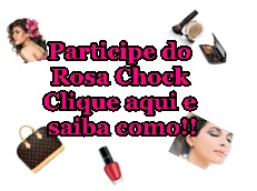 Participe dos posts do Rosa Chock