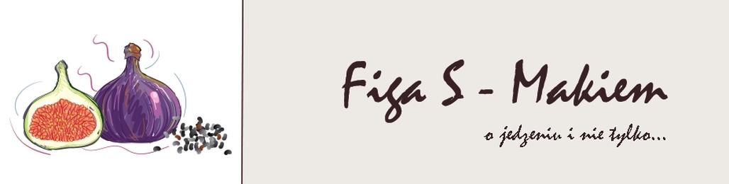 Figa S-makiem | blog kulinarny