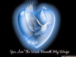 """You are the wind beneath my wings."" ~ Bette Midler; Picture of a Dove flying in front of a blue heart."