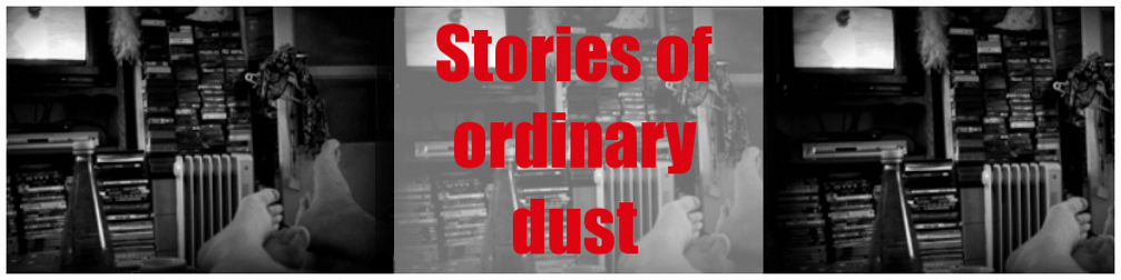 Stories of ordinary dust