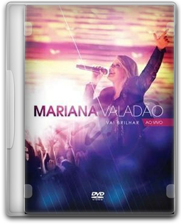 Download DVD - Mariana Valadão - Vai Brilhar - Ao Vivo DVDRip XviD