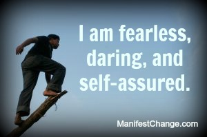 Affirmation: I am fearless, daring, & self-assured.