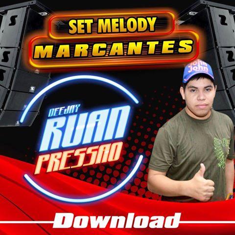 SET DE MARCANTE DJ RUAN PRESSAO