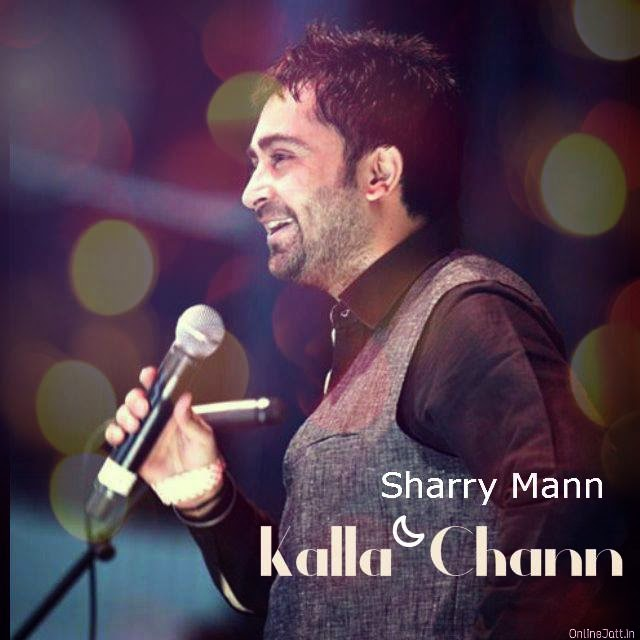 kalla chann full song lyrics sharry maan video full hd