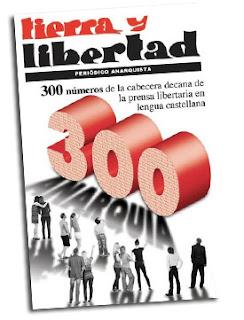 Tierra y Libertad, 125 años difundiendo el anarquismo Fue en 1888 cuando se creó, en Barcelona, el periódico Tierra y Libertad. Comenzó siendo semanario y, con el paso del tiempo, ha cambiado su periodicidad. Durante una corta etapa fue diario, el primer diario del anarquismo español. Editado a veces de forma clandestina, en estos 125 años no ha dejado de difundir el anarquismo. El número que tienes en tus manos es el 300 de esta última etapa, que empezó hace ahora 36 años. No hemos querido dejar pasar la ocasión de hacer un pequeño balance del periódico durante la época que comienza con el fin de la dictadura franquista y la restauración monárquica. Durante la dictadura franquista, el anarquismo sufre los efectos de la cruel represión: torturas, cárcel, fusilamientos. No obstante, la militancia sigue luchando y multiplicando su propaganda, sobre todo por medio de panfletos y periódicos, entre los que destaca Tierra y Libertad, que aparece en varios periodos, siempre editado en el interior. Paralelamente, los compañeros del exilio mexicano publican mensualmente, desde 1944, un periódico con idéntica cabecera, confeccionado para hacer propaganda por tierras americana. Se mantendrá hasta la década de los 80. Los años finales de la dictadura suponen, entre otras cosas, la reorganización del movimiento anarquista. Los diferentes grupos empiezan a establecer relaciones constantes y estructuras más estables. En Madrid, por ejemplo, existe una Federación Anarquista de Barrios formada por grupos territoriales; también existen grupos de afinidad. Se discute sobre la conveniencia o no de revitalizar la CNT y, tras varios debates, se decide hacerlo, cosa que se realiza en unión con otros grupos más o menos libertarios. Los grupos específicamente anarquistas, conscientes de que la CNT funciona en el ámbito sindical, y es necesario cubrir otros campos, empiezan a vertebrarse. El 30 de enero de 1977 se celebra en Barcelona la Conferencia para la Reconstrucción de la Federación An