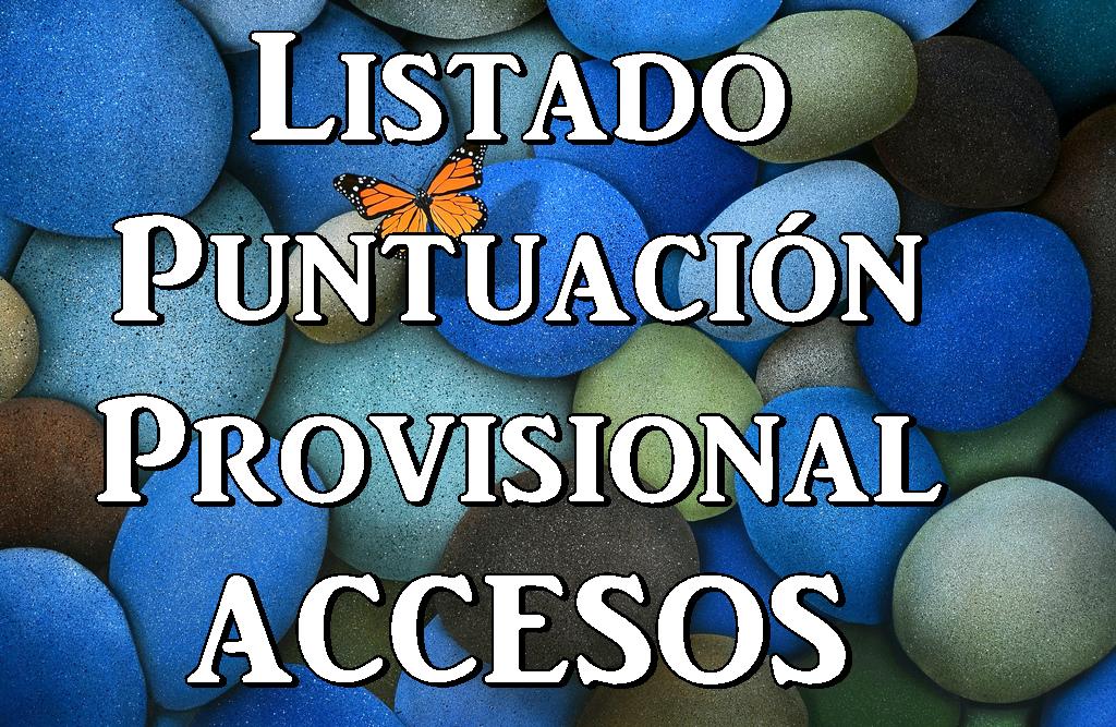 Listado Puntuación Provisional Accesos