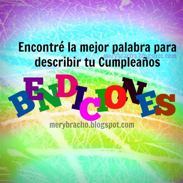 En tu Cumpleaños Muchas Bendiciones.  Imágenes cristianas de cumpleaños, mensajes cristianos de bendición por Mery Bracho. Postales.