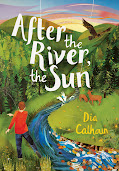 AFTER THE RIVER THE SUN, a Companion Novel to Eva of the Farm