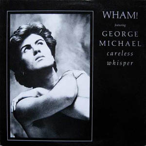 Wham! feat. George Michael - Careless Whisper