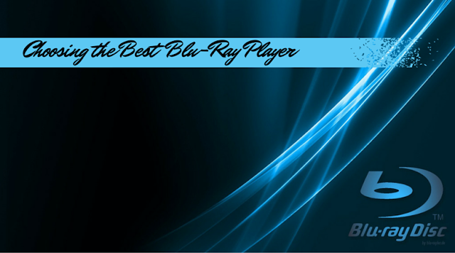 Choosing the Best Blu-Ray Player Brand