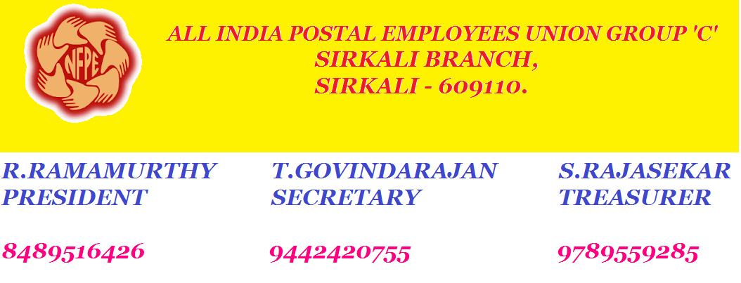 ALL INDIA POSTAL EMPLOYEES UNION GROUP 'C' SIRKALI BRANCH, SIRKALI - 609110