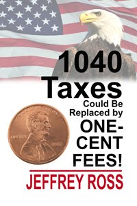 1040 TAXES COULD BE REPLACED BY A ONE-CENT FEE