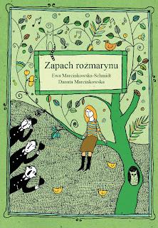 Ewa Marcinkowska-Schmidt, Danuta Marcinkowska. Zapach rozmarynu.
