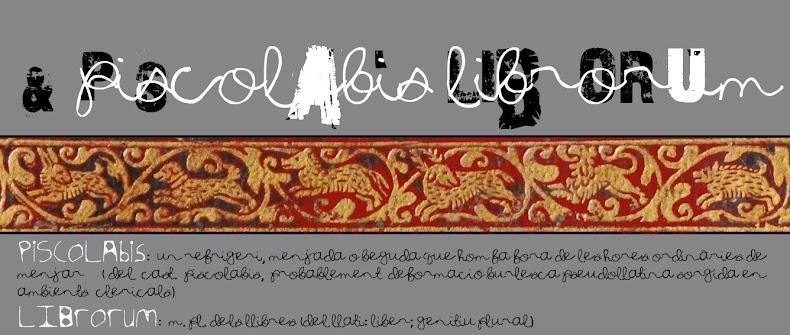 &      piscolabis librorum