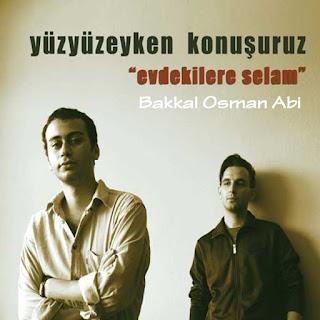 Yüzyüzeyken Konuşuruz - Bakkal Osman Abi dinle şarkı sözleri