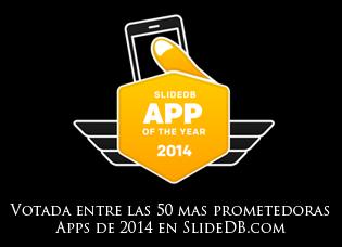 Votada entre las 50 Apps mas prometedoras de 2014 en SlideDB.com