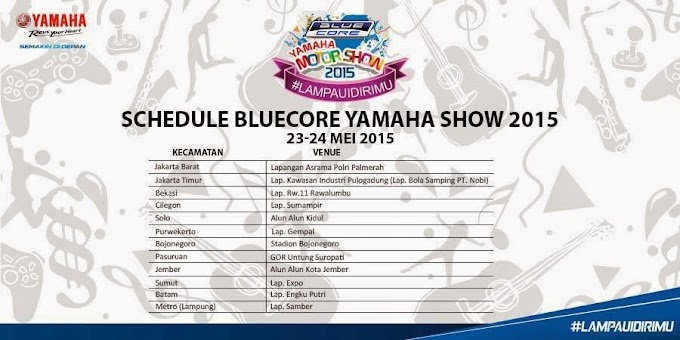 Jadwal Bluecore Yamaha Show 2015