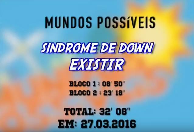 DIA INTERNACIONAL DA SINDORME DE DOWN 2016, PRODUZIDO PELA TV UNIFOR