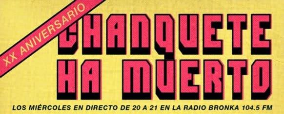 CHANQUETE HA MUERTO (RADIO BRONKA 104.5 fm)